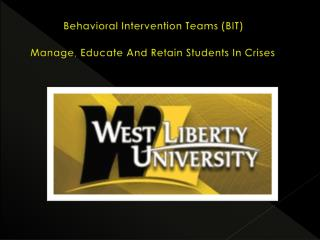 Behavioral Intervention Teams (BIT)   Manage, Educate And Retain Students In Crises