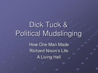 Dick Tuck & Political Mudslinging