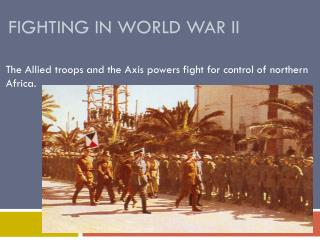 Fighting in world war ii