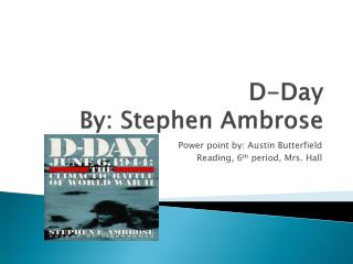 D-Day By: Stephen Ambrose