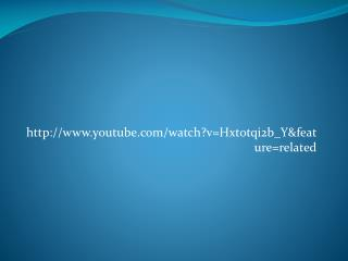 youtube/watch?v=Hxtotqi2b_Y&feature=related