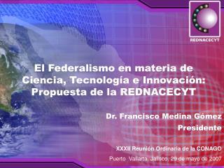 El Federalismo en materia de Ciencia, Tecnología e Innovación: Propuesta de la REDNACECYT