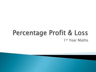 Percentage Profit & Loss