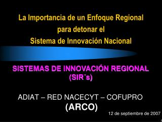 La Importancia de un Enfoque Regional para detonar el  Sistema de Innovación Nacional