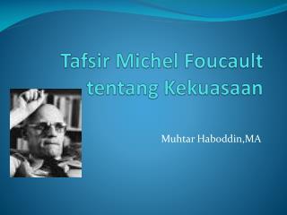 Tafsir  Michel Foucault  tentang Kekuasaan