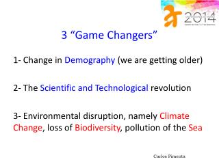 """3 """"Game Changers"""""""