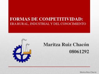 FORMAS DE COMPETITIVIDAD:  ERA RURAL, INDUSTRIAL Y DEL CONOCIMIENTO