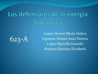 Los defensores de la energía hidráulica