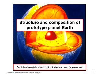 Structure and composition of prototype planet Earth