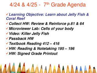4/24 & 4/25 -  7 th  Grade Agenda