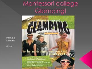 Montessori  college Glamping !