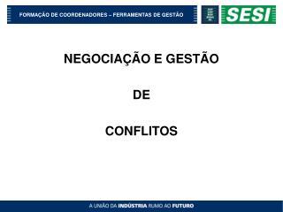 NEGOCIA��O E GEST�O DE CONFLITOS