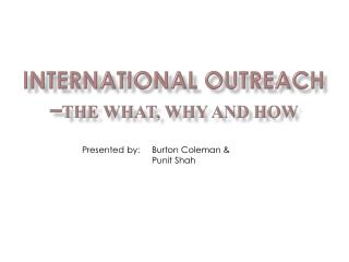 InterNational  Outreach – the what, why and How