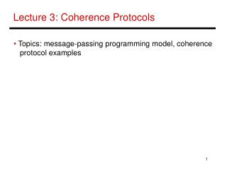 Lecture 3: Coherence Protocols