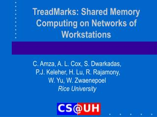 TreadMarks: Shared Memory Computing on Networks of Workstations