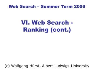 Web Search – Summer Term 2006 VI. Web Search - Ranking (cont.)