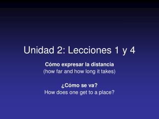 Unidad 2: Lecciones 1 y 4