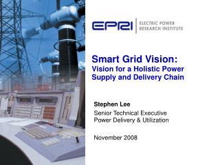 Smart Grid Vision:  Vision for a Holistic Power Supply and Delivery Chain