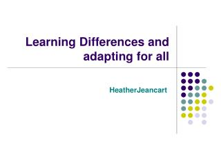 Learning Differences and adapting for all