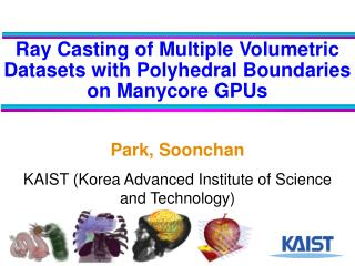 Ray Casting of Multiple Volumetric Datasets with Polyhedral Boundaries on Manycore GPUs
