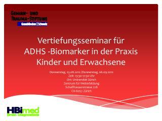 Vertiefungsseminar für  ADHS -Biomarker in der Praxis Kinder und Erwachsene