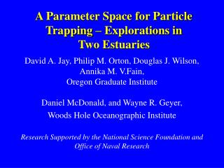 A Parameter Space for Particle Trapping – Explorations in  Two Estuaries