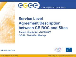 Service Level Agreement/Description between CE ROC and Sites