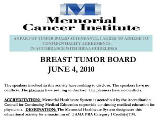 AS PART OF TUMOR BOARD ATTENDANCE, I AGREE TO ADHERE TO