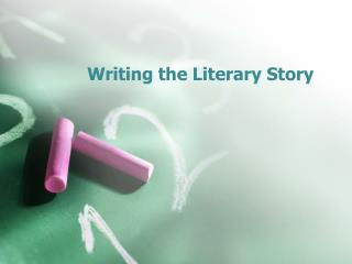 Writing the Literary Story