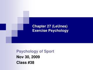 Chapter 27 (LeUnes) Exercise Psychology