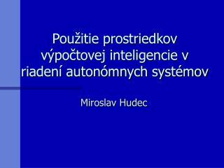 Pou žitie prostriedkov výpočtovej inteligencie v riadení autonómnych systémov