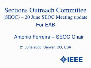 Sections Outreach Committee  (SEOC) � 20 June SEOC Meeting update
