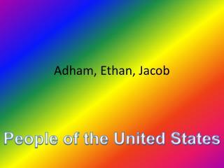 Adham, Ethan, Jacob