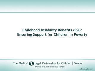 Childhood Disability Benefits (SSI):  Ensuring Support for Children in Poverty