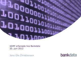 itSMF erfamøde  hos Bankdata 20 . juni 2012