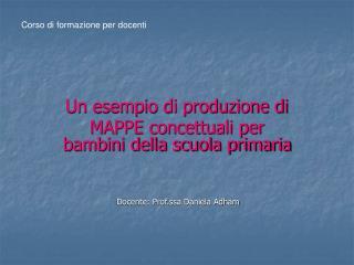 Un esempio di produzione di MAPPE concettuali per bambini della scuola primaria
