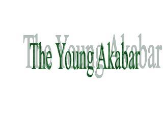The Young Akabar