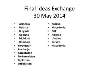 Final Ideas Exchange 30 May 2014