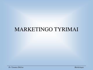MARKETINGO TYRIMAI