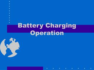 Battery Charging Operation