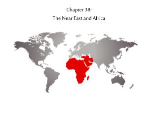 Chapter 38: The Near East and Africa