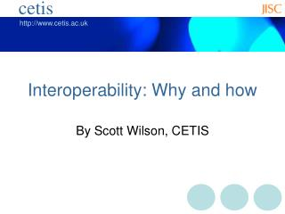 Interoperability: Why and how