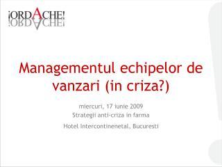 Managementul echipelor de vanzari (in criza?)