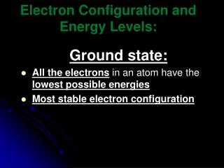 Electron Configuration and Energy Levels: