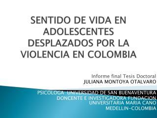 SENTIDO DE VIDA EN ADOLESCENTES DESPLAZADOS POR LA VIOLENCIA EN COLOMBIA