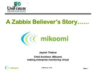 A Zabbix Believer's Story……