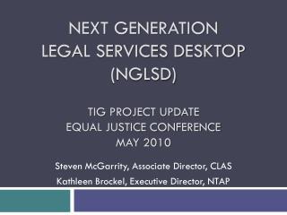 Steven McGarrity, Associate Director, CLAS Kathleen Brockel, Executive Director, NTAP
