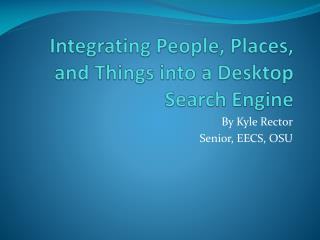 Integrating People, Places, and Things into a Desktop Search Engine