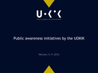 Public awareness initiatives by the UOKiK