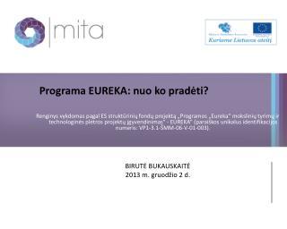 Programa EUREKA: nuo ko pradėti?